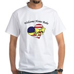 Welcome Home Babe Patriotic White T-Shirt