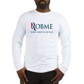 Anti-Romney Rob Me Robin Hood Long Sleeve T-Shirt