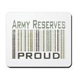 Military Army Reserves Proud Mousepad