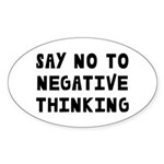Say No to Negative Thinking Sticker (Oval)