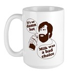 Milk Was a Bad Choice Large Mug