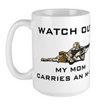 My Mom carries an M-16 Military Large Mug