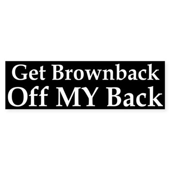Get Brownback Off My Back (Bumper Sticker against Sam Brownback)