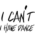 I cant i have dance T-Shirt