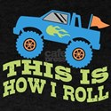 This Is How I Roll Monster Truck T-Shirt