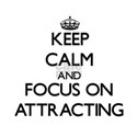 Keep Calm And Focus On Attracting T-Shirt