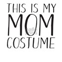 this is my mom costume T-Shirt
