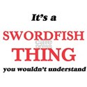 It's a Swordfish thing, you wouldn&#39 T-Shirt