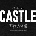 It's a Castle Thing T-Shirt