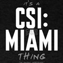 It's a CSI: Miami Thing T-Shirt