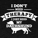 No Therapy Dachshund T-Shirt