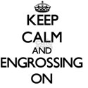 Keep Calm and ENGROSSING ON T-Shirt