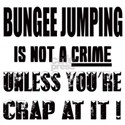 Bungee Jumping is not a crime Unless White T-Shirt