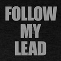 Follow My Lead T-Shirt