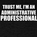 Trust Me, I'm An Administrative Professional T-Shi