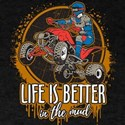 ATV Offroad Life is Better In the Mud T-Shirt
