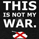 This is not my war. T-Shirt