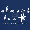 Always Be a Sea Creature T-Shirt