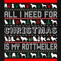 All I Need For Christmas Is My Rottweiler T-Shirt