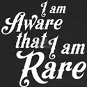 I Am Aware That I Am Rare T-Shirt