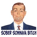 Sober Sonnava Bitch T-Shirt