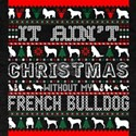It Aint Christmas Without My French Bulldo T-Shirt