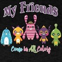 Friends Come in All Colors T-Shirt