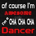 I am a Cha Cha Cha dancer T-Shirt