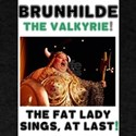 BRUNHILDE - THE VALKYRIE - THE FAT LADY SI T-Shirt