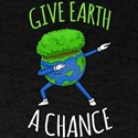 Give Earth A Chance - Earth Day T-Shirt