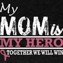 My Mom Hero Fight And Win Breast Cancer Aw T-Shirt