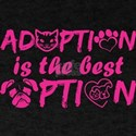 Adoption Is The Best Option T-Shirt