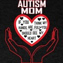 Autism Mom You Think My Hands Full See My T-Shirt