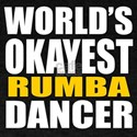 Worlds Okayest Rumba T-Shirt