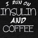 I run on Insulin and Coffee Diabetic Blood T-Shirt