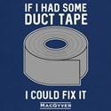 If had duct tape could fix it T-Shirt