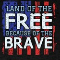 Land Of The Free Because Of The Brave Patr T-Shirt