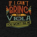 If I Can't Bring My Viola You Won' T-Shirt