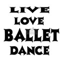 Live Love Ballet Dance Shirt