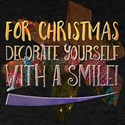 For Christmas decorate yourself with a smi T-Shirt