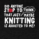 Knitting Is Addicted To Me T-Shirt