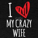 I Love My Crazy Wife Valentines For Lovers T-Shirt