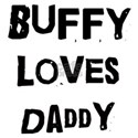 Buffy loves daddy White T-Shirt