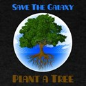 Save The Galaxy Plant A Tree T-Shirt