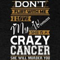 Dont Flirt With Me Love My Woman She Crazy T-Shirt