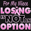 For My Niece Losing Is Not An Option T-Shirt