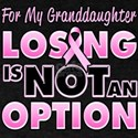 For My Granddaughter Losing Is Not An Option T-Shi