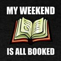 Weekend All Booked T-Shirt