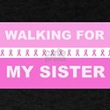 Walking for my sister T-Shirt