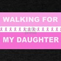 Walking for my daughter T-Shirt